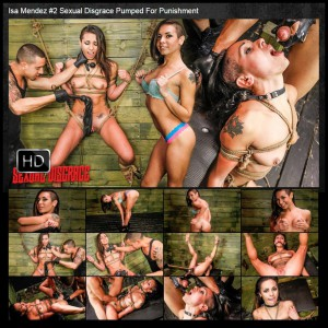 26.03.2016 – Isa Mendez #2 Sexual Disgrace Pumped For Punishment HD, bondage, pain, hardcore