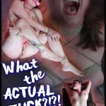Release 18.06.2016 – What the ACTUAL FUCK – Amy Nicole – HD, bdsm porn sex, bdsm sex, bdsm video