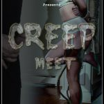 Release 21.07.2016 – Creep Meet – Sierra Cirque – ULtra HD-4K, bdsm video, bondage, bdsm videos, bdsm slave