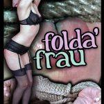 Release 09.07.2016 – Folda' Frau – Sierra Cirque – HD, Bdsm, Fetish, Bondage, Kinky Porn, extreme