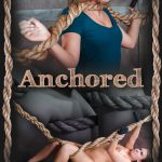 Release August 29, 2016 – Anchored – Brooke Bliss – HD, Bdsm, Fetish, Bondage, Kinky Porn, extreme