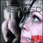 Release October 15, 2016 – Wedged – Anna Tyler – HD, bdsm sex, bdsm, bdsm video