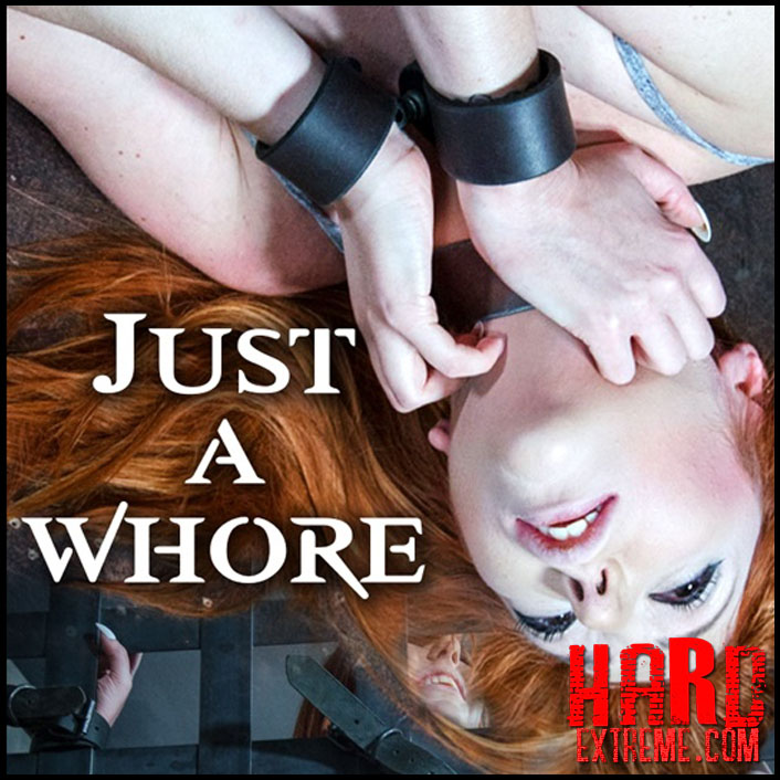 Just a Whore – Lauren Phillips - HD, Bondage, Kinky Porn (Release February 11, 2017)